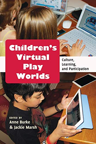 9781433118265: Children's Virtual Play Worlds: Culture, Learning, and Participation (New Literacies and Digital Epistemologies)