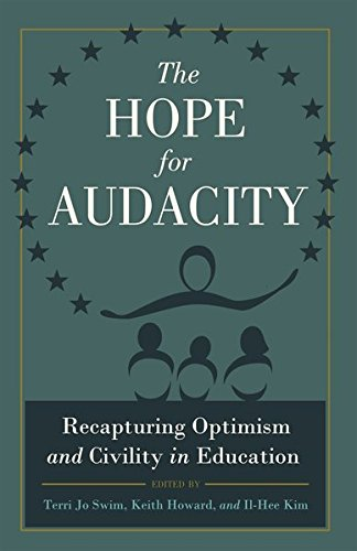 9781433118531: The Hope for Audacity: Recapturing Optimism and Civility in Education (Critical Education and Ethics)