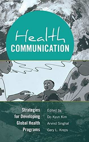 Health Communication: Strategies for Developing Global Health Programs (Hardcover)
