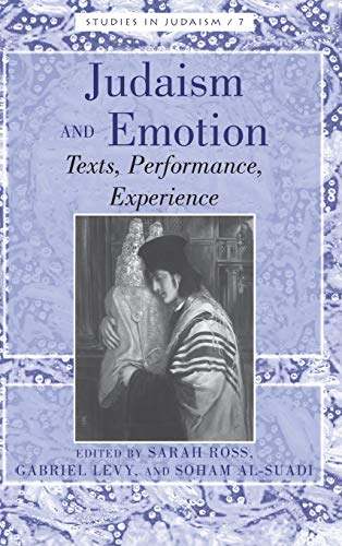 Judaism and Emotion: Texts, Performance, Experience (Studies in Judaism)