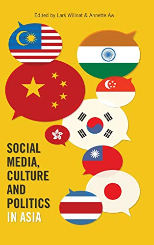 Social Media, Culture and Politics in Asia: Lars Willnat (editor),