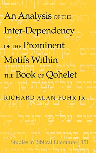 9781433119019: An Analysis of the Inter-Dependency of the Prominent Motifs Within the Book of Qohelet (Studies in Biblical Literature)