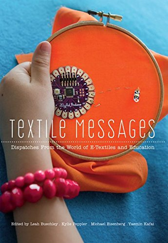 9781433119200: Textile Messages: Dispatches from the World of E-Textiles and Education (New Literacies and Digital Epistemologies)