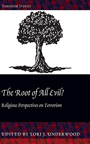 The Root of All Evil?: Religious Perspectives on Terrorism (Hardback)