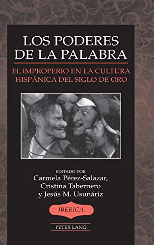 9781433119774: Los poderes de la palabra: El improperio en la cultura hispánica del Siglo de Oro (Ibérica) (Spanish Edition)