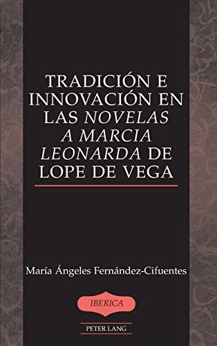 Tradici�n e innovaci�n en las Novelas a Marcia Leonarda ...