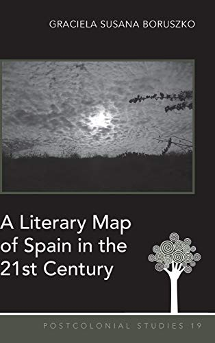 9781433119866: A Literary Map of Spain in the 21st Century (Postcolonial Studies)
