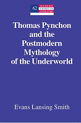 9781433120275: Thomas Pynchon and the Postmodern Mythology of the Underworld (Modern American Literature)