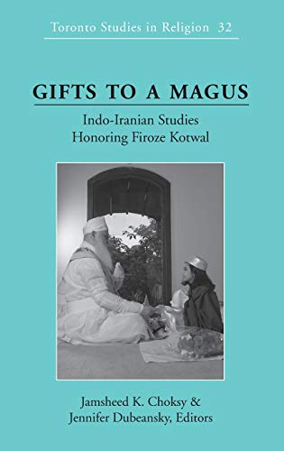 Gifts to a Magus: Indo-Iranian Studies Honoring Firoze Kotwal (Toronto Studies in Religion)