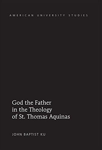 9781433120688: God the Father in the Theology of St. Thomas Aquinas (American University Studies)