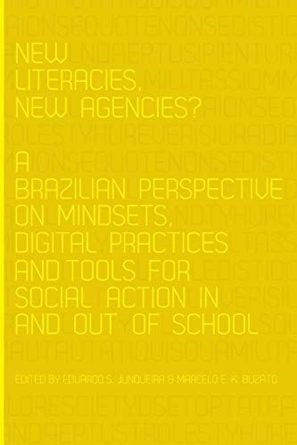 New Literacies, New Agencies?: A Brazilian Perspective on Mindsets, Digital Practices and Tools for...
