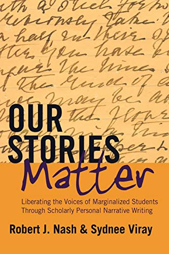9781433121135: Our Stories Matter: Liberating the Voices of Marginalized Students Through Scholarly Personal Narrative Writing (Counterpoints)