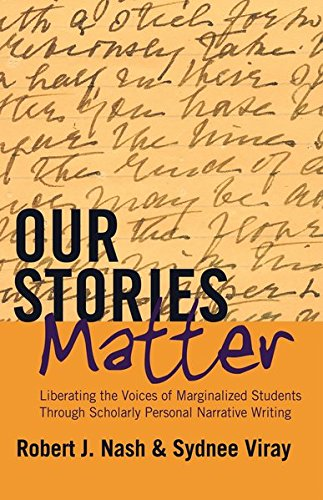 9781433121142: Our Stories Matter: Liberating the Voices of Marginalized Students Through Scholarly Personal Narrative Writing (Counterpoints)