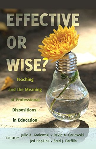9781433121302: Effective or Wise?: Teaching and the Meaning of Professional Dispositions in Education (Counterpoints)