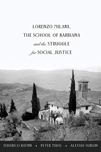 9781433121524: Lorenzo Milani, The School of Barbiana and the Struggle for Social Justice (Education and Struggle)