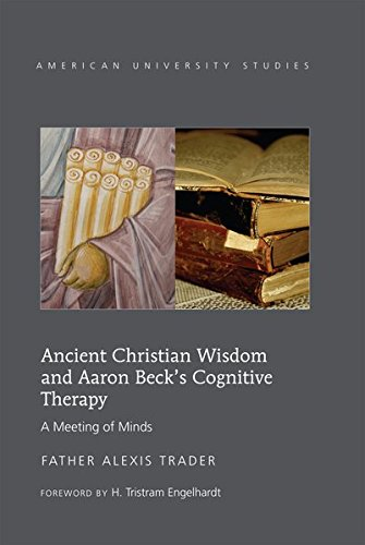 9781433121562: Ancient Christian Wisdom and Aaron Beck's Cognitive Therapy: A Meeting of Minds (American University Studies)
