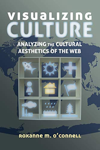 9781433122224: Visualizing Culture: Analyzing the Cultural Aesthetics of the Web (Visual Communication)