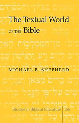 The Textual World of the Bible (Hardcover): Michael B. Shepherd
