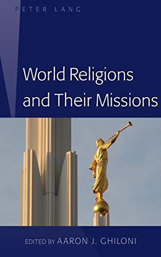 World Religions and Their Missions: Aaron J. Ghiloni