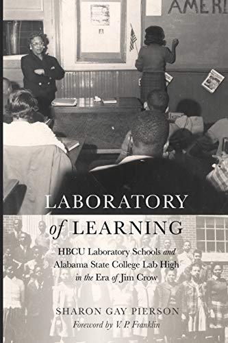 9781433123078: Laboratory of Learning: HBCU Laboratory Schools and Alabama State College Lab High in the Era of Jim Crow (History of Schools and Schooling)