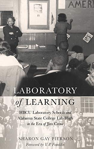 9781433123085: Laboratory of Learning: HBCU Laboratory Schools and Alabama State College Lab High in the Era of Jim Crow (History of Schools and Schooling)