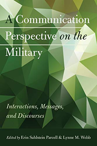 9781433123290: A Communication Perspective on the Military: Interactions, Messages, and Discourses