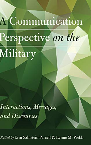 9781433123306: A Communication Perspective on the Military: Interactions, Messages, and Discourses