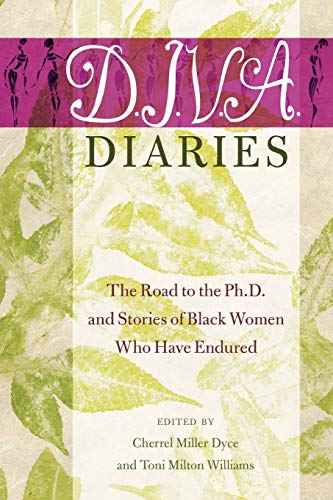 9781433123849: D.I.V.A. Diaries: The Road to the Ph.D. and Stories of Black Women Who Have Endured (Black Studies and Critical Thinking)