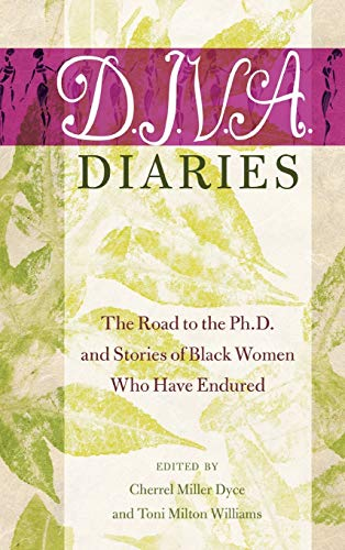 9781433123856: D.I.V.A. Diaries: The Road to the Ph.D. and Stories of Black Women Who Have Endured (Black Studies and Critical Thinking)