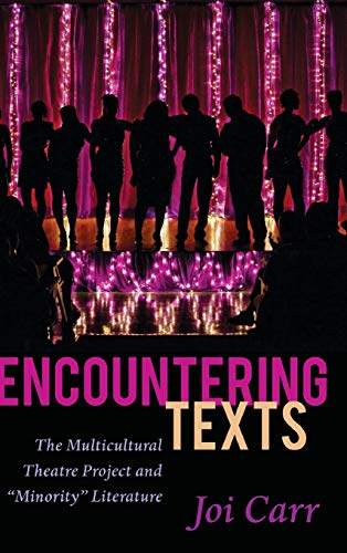 9781433124365: Encountering Texts: The Multicultural Theatre Project and «Minority» Literature (Critical Praxis and Curriculum Guides)