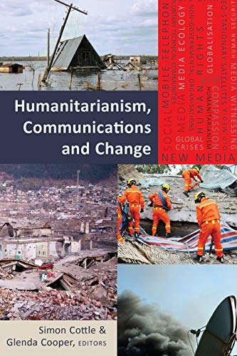 9781433125263: 19: Humanitarianism, Communications and Change (Global Crises and the Media)