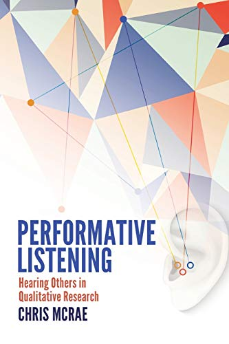 9781433126628: Performative Listening: Hearing Others in Qualitative Research