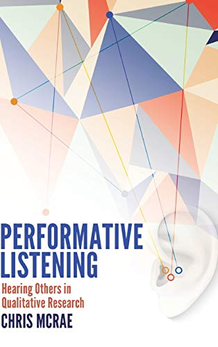 9781433126635: Performative Listening: Hearing Others in Qualitative Research
