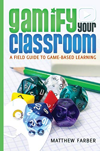 9781433126703: Gamify Your Classroom: A Field Guide to Game-Based Learning (New Literacies and Digital Epistemologies)