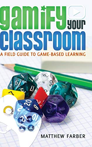 9781433126710: Gamify Your Classroom: A Field Guide to Game-Based Learning (New Literacies and Digital Epistemologies)