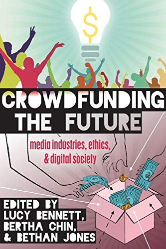 9781433126819: Crowdfunding the Future: Media Industries, Ethics, and Digital Society (Digital Formations)