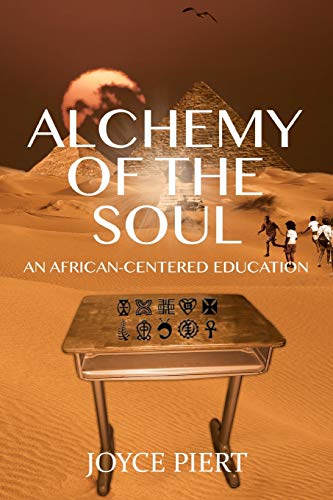 9781433126987: Alchemy of the Soul: An African-centered Education (Black Studies and Critical Thinking)