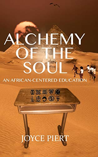 9781433126994: Alchemy of the Soul: An African-centered Education (Black Studies and Critical Thinking)