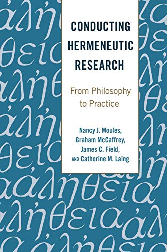 9781433127328: Conducting Hermeneutic Research; From Philosophy to Practice (19) (Critical Qualitative Research)