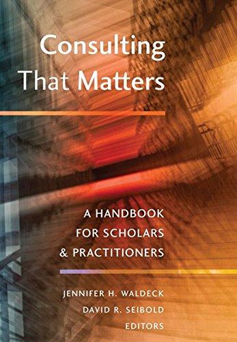 Consulting That Matters: A Handbook for Scholars: Waldeck, Jennifer H./