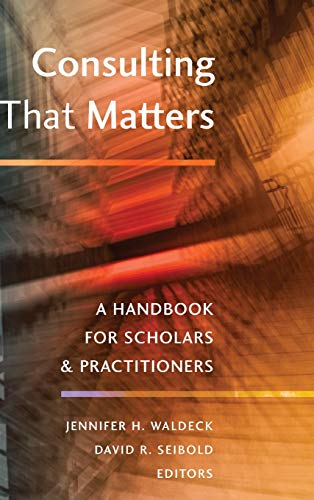 9781433127700: Consulting That Matters: A Handbook for Scholars and Practitioners (Peter Lang Media and Communication)