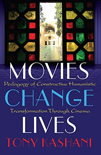 9781433127731: Movies Change Lives: Pedagogy of Constructive Humanistic Transformation Through Cinema (Minding the Media)