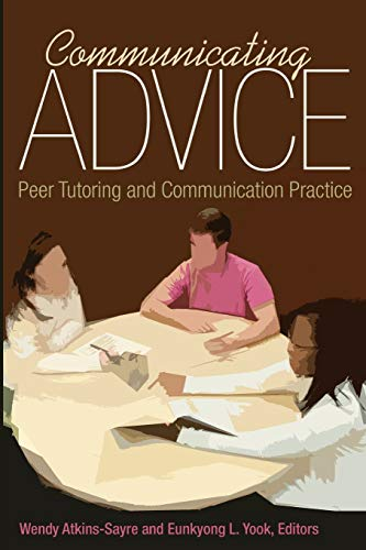 9781433128530: Communicating Advice: Peer Tutoring and Communication Practice