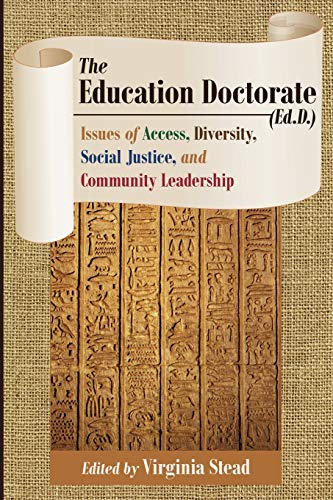 9781433128882: The Education Doctorate (Ed.D.): Issues of Access, Diversity, Social Justice, and Community Leadership (Equity in Higher Education Theory, Policy, and Praxis)