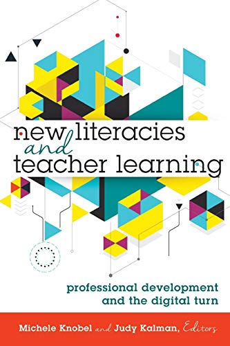 9781433129117: New Literacies and Teacher Learning: Professional Development and the Digital Turn (New Literacies and Digital Epistemologies)