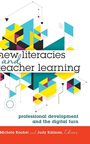 9781433129124: New Literacies and Teacher Learning; Professional Development and the Digital Turn (74) (New Literacies and Digital Epistemologies)