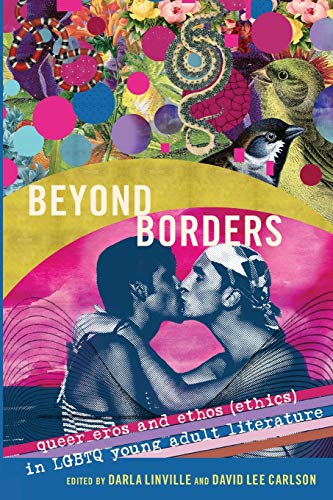 9781433129537: Beyond Borders: Queer Eros and Ethos (Ethics) in LGBTQ Young Adult Literature (Gender and Sexualities in Education)