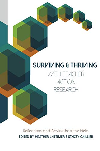 9781433129872: Surviving and Thriving with Teacher Action Research: Reflections and Advice from the Field (Educational Psychology)