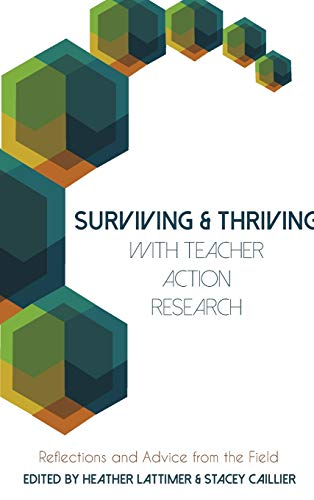 9781433129889: Surviving and Thriving with Teacher Action Research: Reflections and Advice from the Field (Educational Psychology)