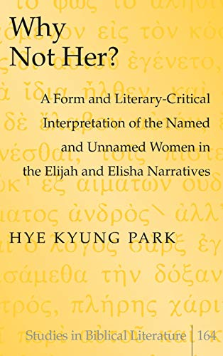 Why Not Her?: A Form and Literary-Critical: Hye Kyung Park